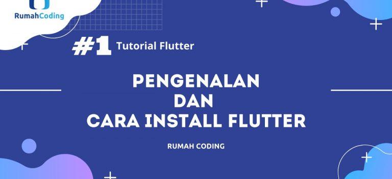 Tutorial Flutter #1 - Pengenalan dan Cara Install Flutter.jpeg