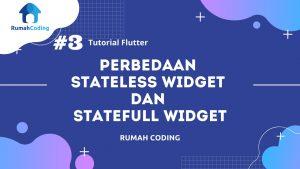 flutter 3 perbedaan stateless widget dan statefull widget