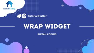 Tutorial Flutter #6 – Wrap Widget