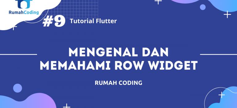 Tutorial Flutter #9 – Mengenal dan Memahami Row Widget